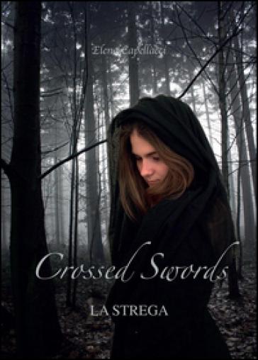 Crossed Swords - Elena Capellacci |