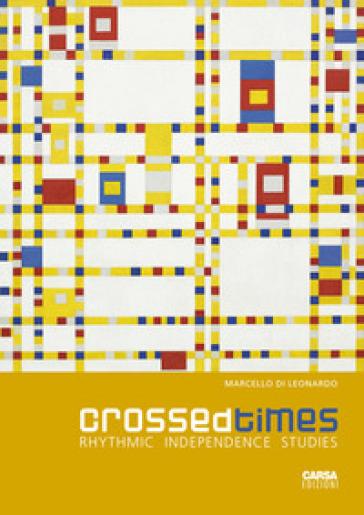 Crossed times. Rhythmic independence studies - Marcello Di Leonardo | Jonathanterrington.com