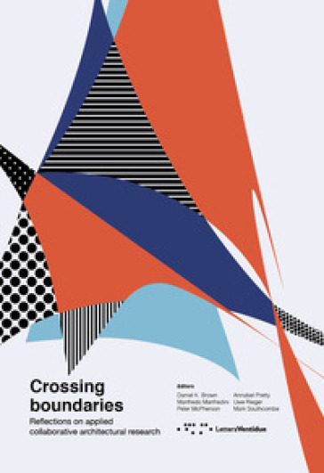Crossing boundaries. Reflections on applied collaborative architectural research