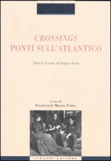 Crossings. Ponti sull'Atlantico. Testi in ricordo di Regina Soria