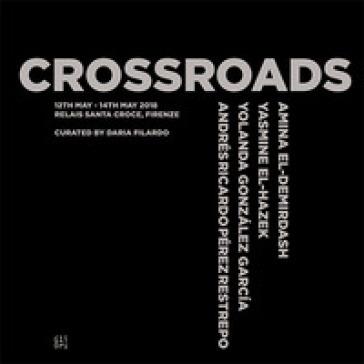 Crossroads. Amina El-Demirdash, Yolanda Gonzalez Garcia, Yasmine El-Hazek, Andrés Ricardo Pérez Restrepo - D. Filardo | Jonathanterrington.com