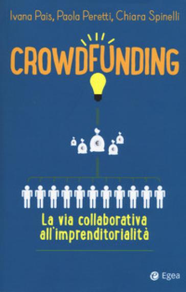 Crowdfunding. La via collaborativa all'imprenditorialità - Ivana Pais pdf epub