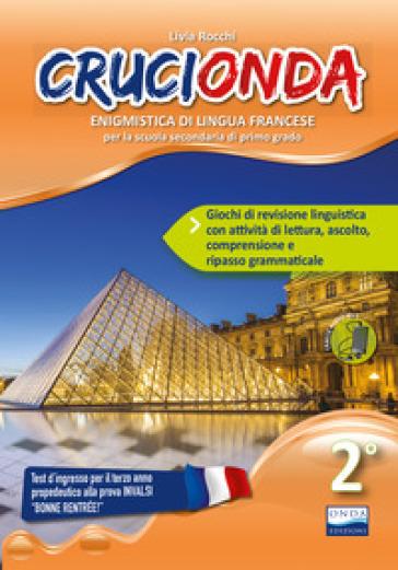 Crucionda. Enigmistica di lingua francese. Per la Scuola media. 2. - Livia Rocchi | Thecosgala.com