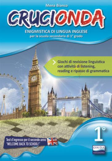 Crucionda. Enigmistica di lingua inglese. Per la Scuola media. Con File audio per il download. 1. - Mena Bianco | Jonathanterrington.com