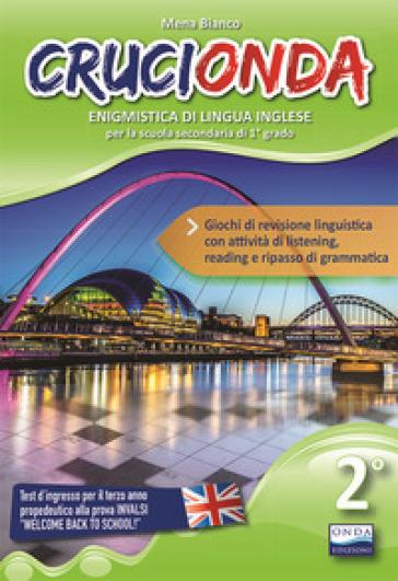 Crucionda. Enigmistica di lingua inglese. Per la Scuola media. Con File audio per il download. 2. - Mena Bianco   Thecosgala.com
