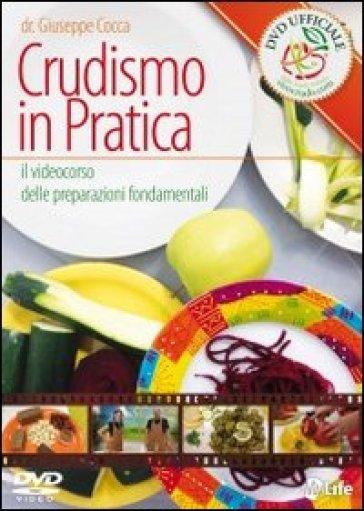Crudismo in pratica. Il videocorso delle preparazioni fondamentali. DVD - Giuseppe Cocca |