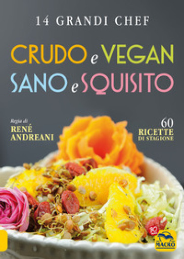Crudo e vegan sano e squisito - Renè Andreani pdf epub