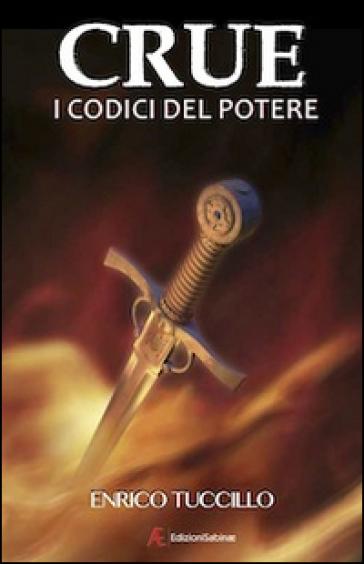 Crue. I codici del potere - Enrico Tuccillo  