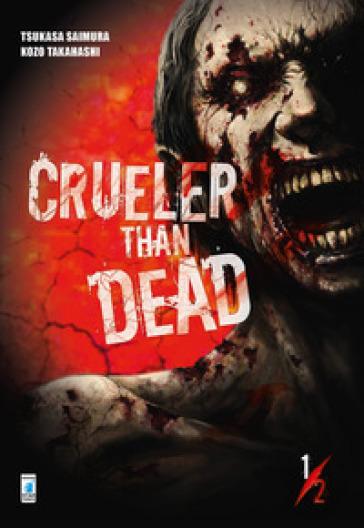 Crueler than dead. 1. - Tsukasa Saimura  