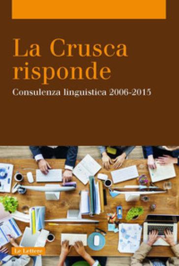 La Crusca risponde. Consulenza linguistica 2006-2015 - M. Biffi pdf epub