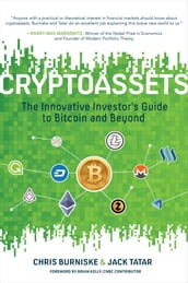 Cryptoassets: The Innovative Investor s Guide to Bitcoin and Beyond