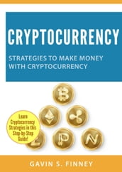 Cryptocurrency: Strategies to Make Money with Cryptocurrency