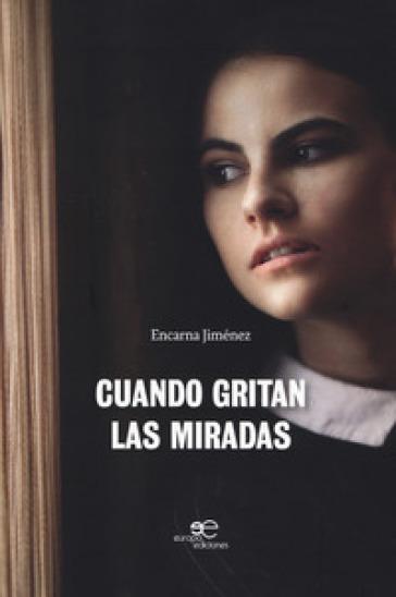 Cuando gritan las miradas - Jiménez Encarna  