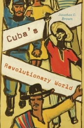 Cuba s Revolutionary World