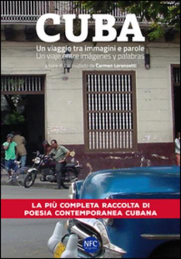Cuba. Un viaggio tra immagini e parole. Ediz. italiana e spagnola - F. Esposito  