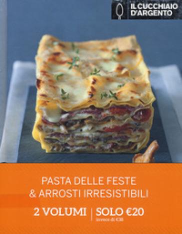 Il Cucchiaino d'Argento: Pasta delle feste-Arrosti irresistibili - Giovanna Camozzi | Rochesterscifianimecon.com