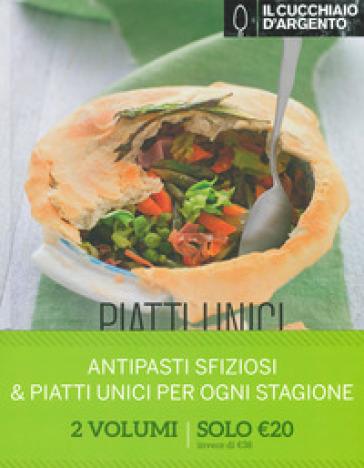 Il Cucchiaio d'Argento: Antipasti sfiziosi-Piatti unici per ogni stagione - Giovanna Camozzi |