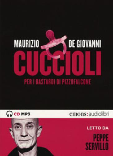Cuccioli per i Bastardi di Pizzofalcone letto da Peppe Servillo. Audiolibro. CD Audio formato MP3 - Maurizio De Giovanni |