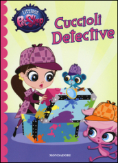 Cuccioli detective. Littlest Pet Shop