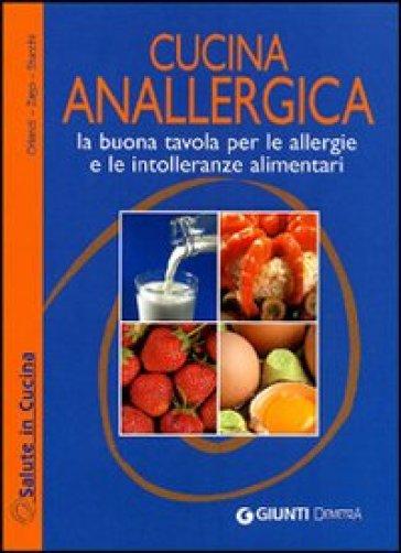 Cucina anallergica. La buona tavola per le allergie e le intolleranze alimentari - Olga Orlandi pdf epub