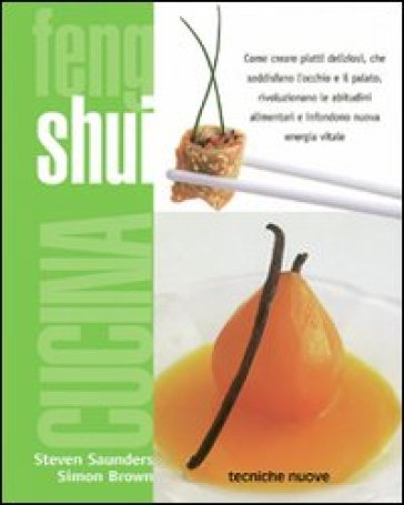 Cucina feng shui steven saunders simon brown libro - Feng shui cucina ...