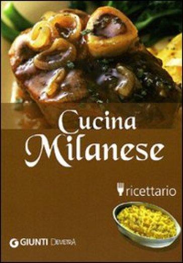 Cucina milanese. Ricettario. Ediz. illustrata