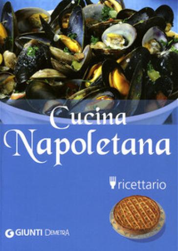 Cucina napoletana. Ricettario. Ediz. illustrata - Roberta Avallone |