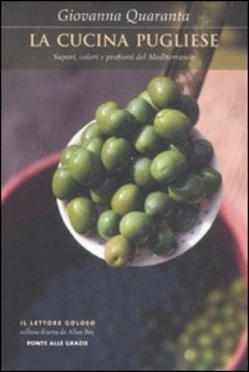 Cucina pugliese. Sapori, colori e profumi del Mediterraneo (La) - Giovanna Quaranta pdf epub