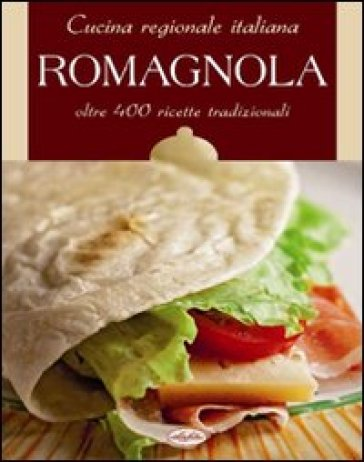 Cucina regionale italiana romagnola libro mondadori store - Cucina regionale italiana ...