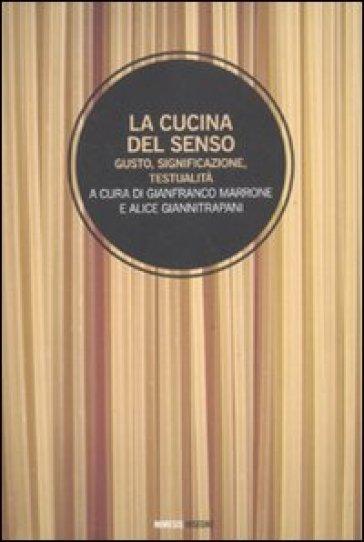 Cucina del senso. Gusto, significazione, testualità (La) - Gianfranco Marrone pdf epub