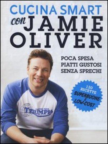 Cucina smart con Jamie Oliver - Jamie Oliver |