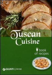 Cucina toscana. Book of recipes. Ediz. inglese