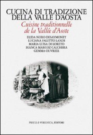 Cucina di tradizione della Valle d'Aosta. Ediz. italiana e francese