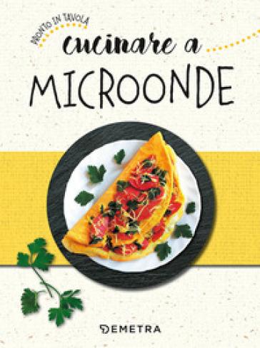 Cucinare a microonde -  pdf epub