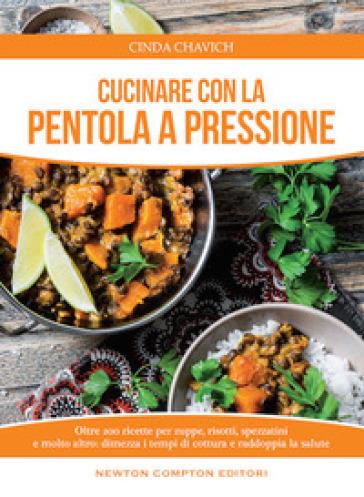 Cucinare con la pentola a pressione - Chavich Cinda pdf epub