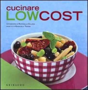 Cucinare low cost - Emanuela Tediosi - Libro - Mondadori Store