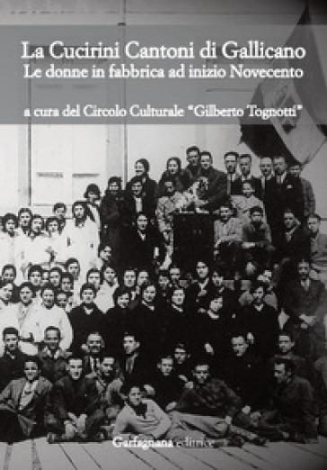 La Cucirini Cantoni di Gallicano. Le donne in fabbrica ad inizio Novecento - Circolo culturale Gilberto Tognotti | Jonathanterrington.com