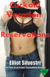 Cuckold Vacation: Reservations