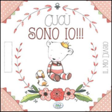 Cucù sono io!!! Il mio diario. Ediz. rosa - Giulia Pianigiani  