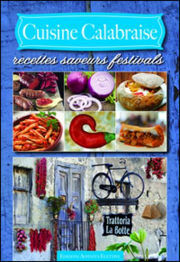 Cuisine calabraise. Recettes saveurs festivals - N. Marleir  