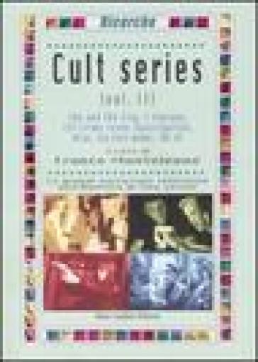 Cult series. 2.Sex and the city-I Soprano-CSI Crime Scene Investigation-Alias-Six Feet Under-The OC - Franco Monteleone |