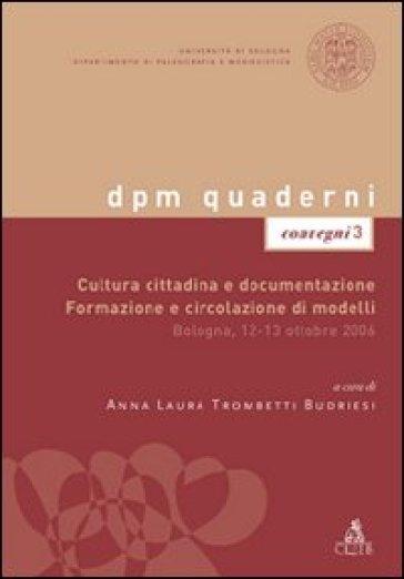 Cultura cittadina e documentazione. Formazione e circolazione di modelli - A. L. Trombetti Budriesi | Jonathanterrington.com