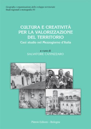 Cultura e creatività per la valorizzazione del territorio. Casi studio sul Mezzogiorno d'Italia - S. Cannizzaro   Jonathanterrington.com