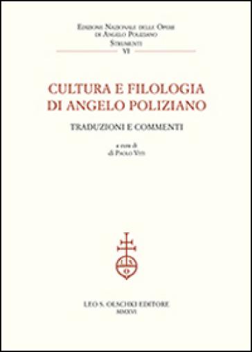 Cultura e filologia di Angelo Poliziano. Traduzioni e commenti. Atti del Convegno (Firenze, 27-29 novembre 2014) - P. Viti |