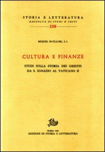 Cultura e finanze. Studi sulla storia dei gesuiti da s. Ignazio al Vaticano II - Miguel Batllori | Kritjur.org