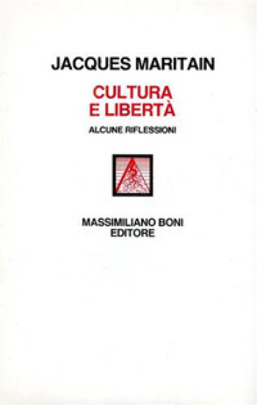 Cultura e libertà. Alcune riflessioni - Jacques Maritain  