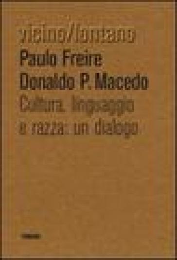 Cultura, lingua, razza: un dialogo - Paulo Freire |
