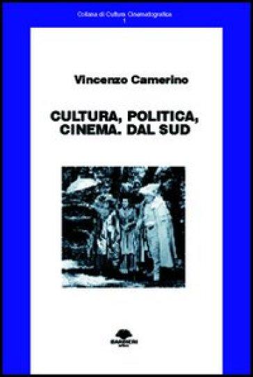 Cultura, politica, cinema. Dal Sud - Vincenzo Camerino |