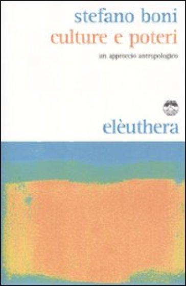 Cultura e potere. Un approccio antropologico - Stefano Boni  