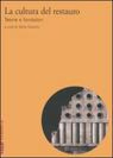 Cultura del restauro. Teorie e fondatori (La) - Stella Casiello   Rochesterscifianimecon.com